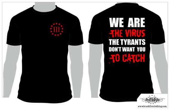 We Are The Virus The Tyrants Don't Want You To Catch!