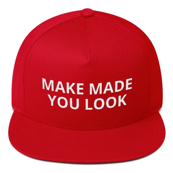 Make Made You Look Cap