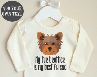 Dog Baby Clothes. Yorkshire Baby Bodysuit. Cute Baby Romper With Yorkie Print. Cute Baby Clothes. Add Your Own Text. My Fur Brother.