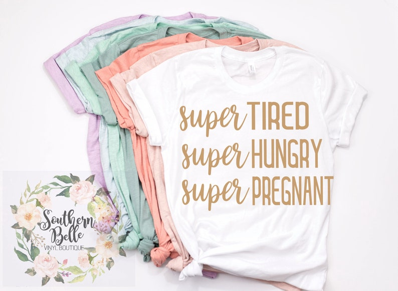 9e73778827430 Super tired super hungry super pregnant pregnancy shirt | Etsy