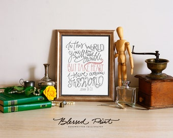 Scripture - Take heart I have Overcome the World - John 16:33 - home decor 8x10 INSTANT DOWNLOAD handwritten calligraphy, digital art print