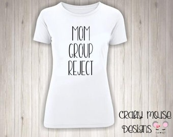 864031d05 Mom group reject/Mom group/funny mom tees/ funny tees