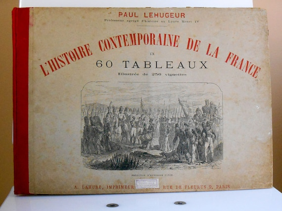 Livre Ancien L Histoire Contemporaine De La France En 60 Tableaux De Paul Lehugeur