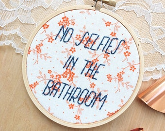 No Selfies In The Bathroom, Funny Bathroom Art, Teen Room Decor, Snarky Embroidery Art, Funny Hoop Art, Guest Room Decor, Orange Floral
