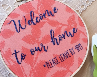 Snarky Welcome Sign Embroidery Hoop Art, Please Leave By Nine, Welcome To Our Home, Entryway Decor, Housewarming Gift, New Home Owner Gift