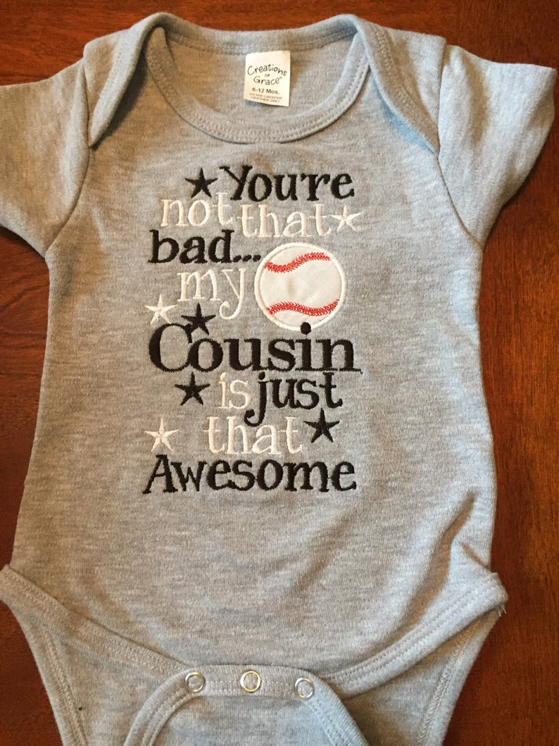 c768d6447 You're not that bad my cousin is just Awesome baseball | Etsy