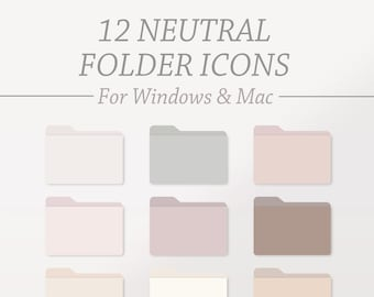 12 NEUTRAL Desktop Folder Icons | Mac and Windows, Customizable Icons, Laptop Folder Organizer, Neutral Aesthetic Desktop Folder Organizer