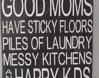 Good Moms have sticky floors Block Decor