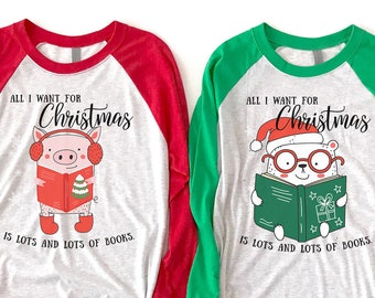 All I want for Christmas is Lots and Lots of Books Pig, Sloth, and Bear 3/4 Sleeve Raglan | Christmas Librarian