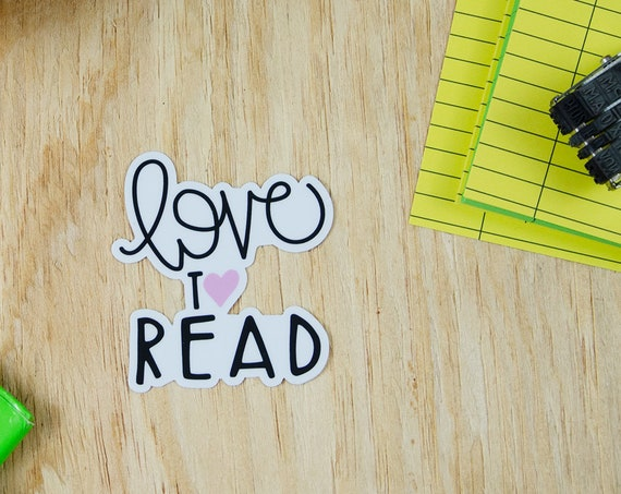 Hand Lettered Love To Read Reading 2.78 x 3 inch Die Cut Vinyl Sticker | Laptop Sticker | Car Vinyl | Librarian Sticker
