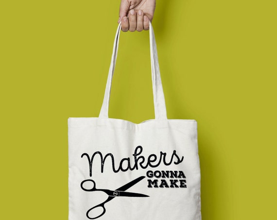 Makers Gonna Make Natural Canvas Tote Bag | 12 oz size | Knitting Gift | Libraries | Makerspace | Gift for Librarian