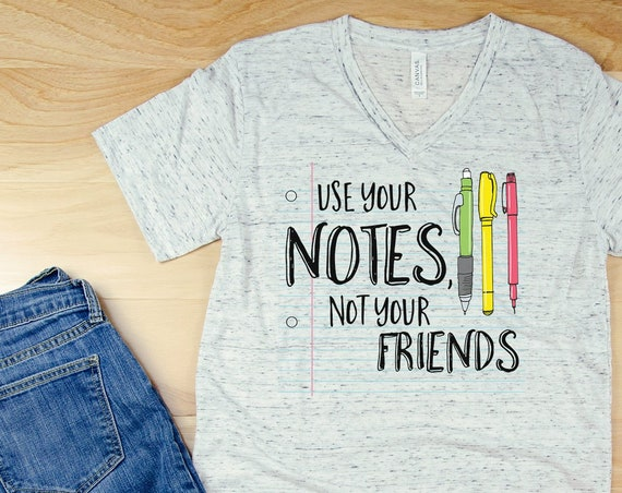 Use Your Notes, Not Your Friends Teacher Unisex V-Neck Short Sleeve T-shirt | Vintage-Feel & Super-Soft | Teaching Tshirt