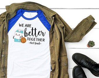 K-6 Better Together like Milk and Cookies | Teacher Tshirt | Super-soft 3/4 Sleeve Raglan T-shirt | First, Second, Third, and Fourth Grade