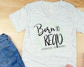 Born to Read Unisex V-Neck and Crew Short Sleeve T-shirt | Vintage-Feel & Super-Soft | Reading Tshirt