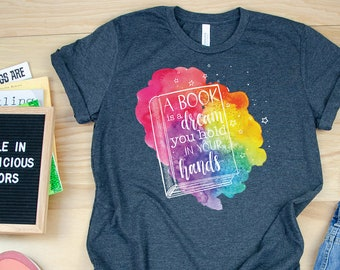 A Book is a Dream You Hold in Your Hands Librarian T-shirt