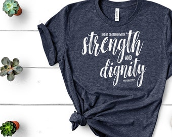 She is Clothed in Strength and Dignity Proverbs | Christian|  Vintage Super-Soft Tshirt | Gift for Mom | Bible | Scripture