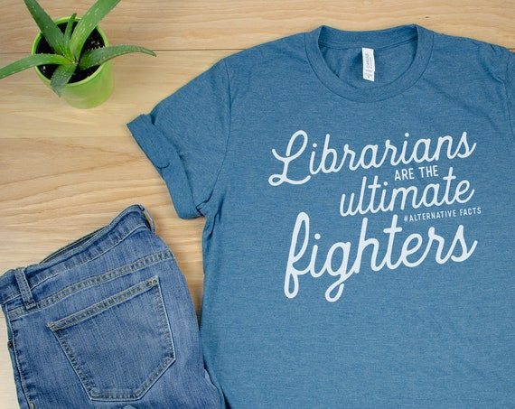 Librarian Resist tshirt | Librarians are the ultimate #alternativefact fighters | Fake News |Gift for Librarian | Librarian shirt