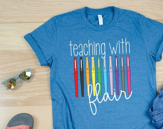 Teaching with Flair Teacher Short Sleeve T-shirt | Available for Kindergarten, First Grade, Second Grade and Any Grade Level | Marker