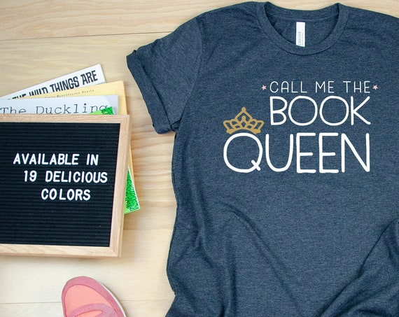 Call Me the Book Queen Librarian Reading T-shirt | Bookish Tshirt | Gift for Book Lover | Library Science