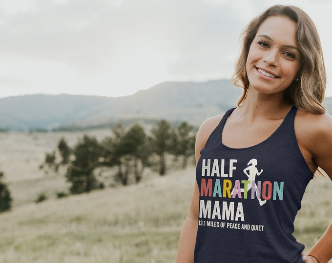 Half Marathon Mama 13.1 Miles of Quiet Racerback Tank | Super-Soft Workout Tank | Running Tank | Gift for Runner