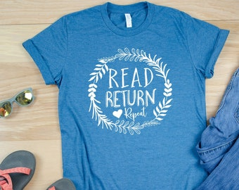 Read Return Repeat Librarian Reading T-shirt | Bookish Tshirt | Gift for Book Lover