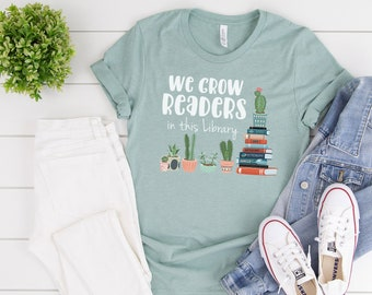 We Grow Readers in this Library Cactus and Books Librarian & Reading T-shirt | Bookish Tshirt | Cacti Read