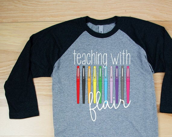Teaching with Flair Teacher Tshirt | Super-soft 3/4 Sleeve Raglan T-shirt | Elementary Teacher | Team Teacher Shirt | Markers