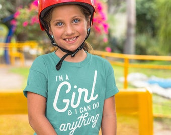 I am a Girl and I Can Do Anything T-shirt | Girl Power | Empowered Girls | Girls Tee | Feminist Girl | Nevertheless She