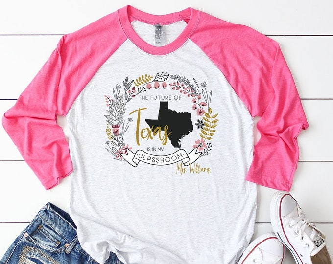 "Customizable Teacher Shirt The Future of ""My state"" is in my Classroom 