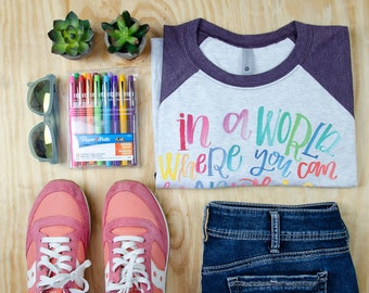 In A World Where You Can Be Anything, Be Kind Teacher 3/4 Sleeve Raglan   Super-Soft and Vintage-feel   Watercolor   Be Kind Teacher Tshirt