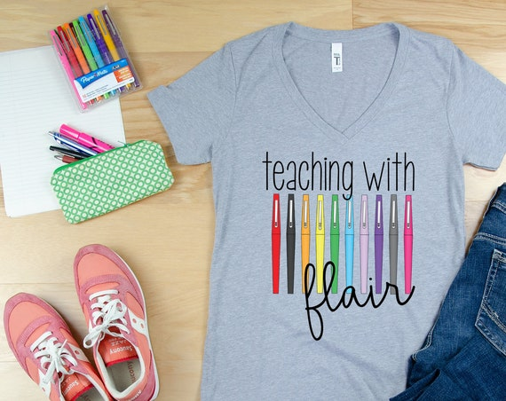 Teaching with Flair Teacher V-Neck or Crew T-shirt | Grade Level Tee | Positive Teaching Shirt | Marker Pens Obsessed
