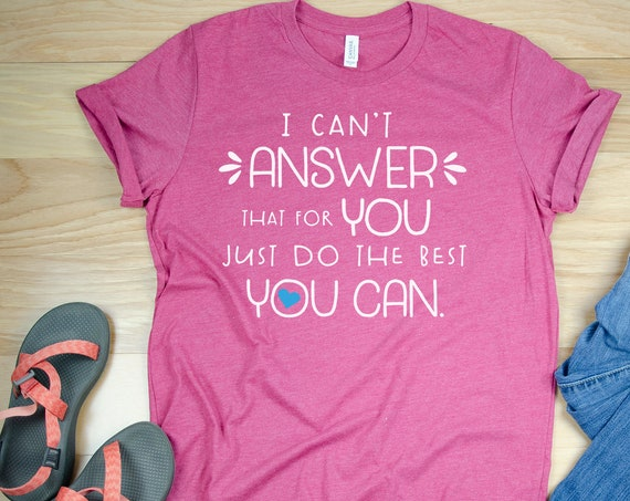 I Can't Answer That For You Just Do the Best You Can Teacher Testing T-shirt | Test Day Tshirt | Farmhouse Style