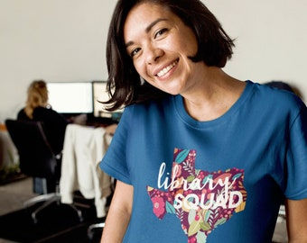 Library Squad Floral Texas Librarian Unisex Tshirt | Super-soft & Bright Colors | Gift for Librarian | Library Shirt