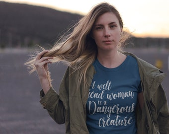 A Well Read Woman is a Dangerous Creature | Super-Soft and Vintage-feel Short Sleeve Tshirt | Gift for Reader