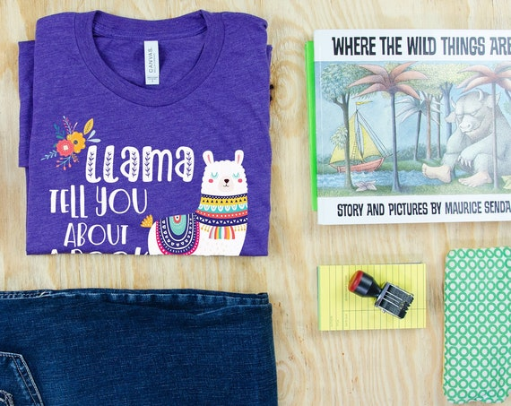 Llama Tell You About a Book I Love Reading & Librarian T-shirt | Bookish Shirt | Reading Tee for the Library
