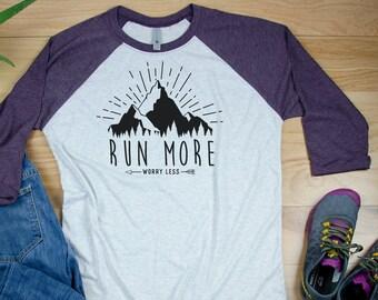 Run More, Worry Less Running Shirt | Super-soft 3/4 Sleeve Raglan T-shirt | Marathon and Half Marathon | Trail Runner | Go Outside