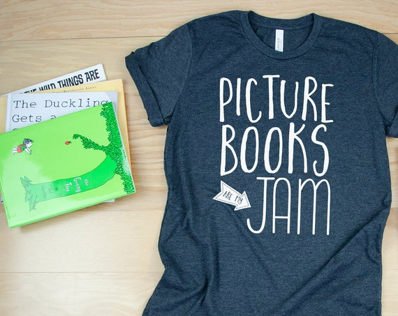 Picture Books are My Jam - Reading & Librarian T-shirt | Super-Soft, Vintage-Feel Tshirt | Libraries | Gift for Librarians | Bookish Shirt