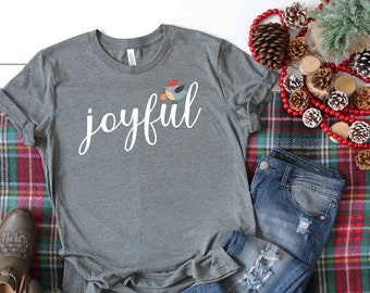 Joyful  Holiday Tshirt | Christmas Shirt | Positive Vibes | Humanity | Happy Winter | Happy Holidays
