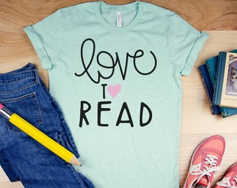 Hand Lettered Love to Read Librarian or Teacher Reading T-shirt | Bookish Tshirt | Gift for Book Lover