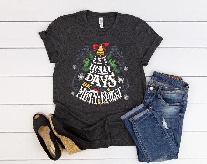 Let Your Days Be Merry and Bright Unisex Short Sleeve Tshirt | Christmas Shirt | Vintage Holidays