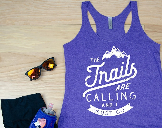 The Trails are Calling Racerback Women's Tank | Running Tank | Gift for Runner | Running Shirt
