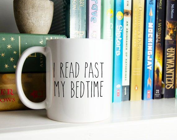 I Read Past My Bedtime Minimal Reading and Librarian Mug |  Coffee or Even Tea Mug 11 oz in Glossy White