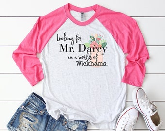 Looking for Mr. Darcy in a World of Wickhams Librarian 3/4 Sleeve Raglan from Pride and Prejudice