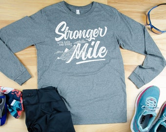 Stronger With Each and Every Mile Long Sleeve Running Tshirt | Gift for Runner | Marathon | Running Shirt