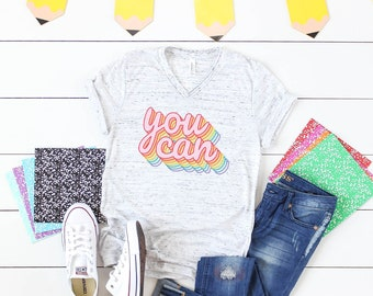 You Can Rainbow Repeated Text Unisex V-Neck Short Sleeve T-shirt | Vintage-Feel & Super-Soft | Positive Teacher Tshirt