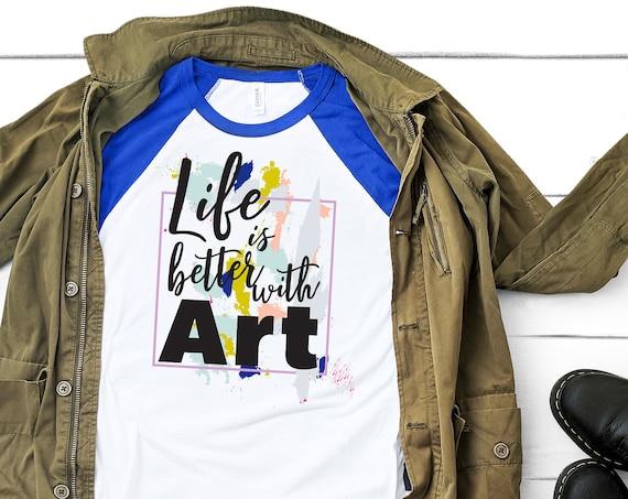 Life is Better with Art Teacher Tshirt | Super-soft 3/4 Sleeve Raglan T-shirt | Art History | Artsy | Art Teacher | Specials Elementary