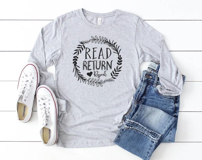 Read Return Repeat Librarian Unisex Long Sleeve Tshirt    Farmhouse and Modern   School Librarian