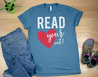 READ your Heart Out Reading T-shirt | Super-Soft, Vintage-Feel Tshirt | Librarian | Gift for Librarian