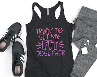 Trying to Get My Fit Together Racerback Tank | Super-Soft Workout Tank| Funny Workout Tank | Burpees and Cross fit