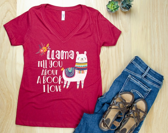 Llama Tell You About a Book I Love Reading or Librarian V-Neck or Crew T-shirt | Bookish Shirt | Library Tee